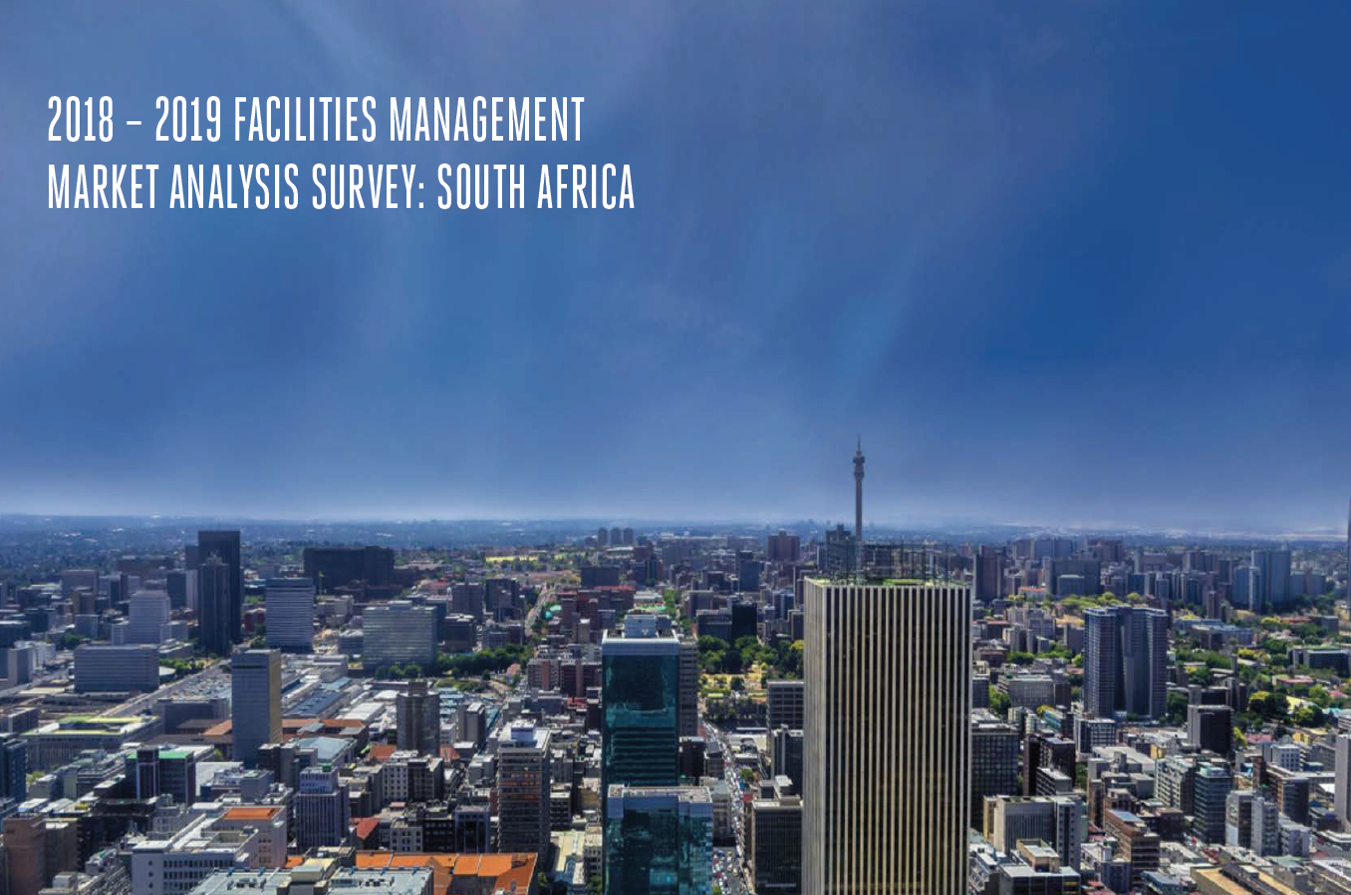 The 2018 – 2019 Facilities Management Market Analysis Survey: South Africa